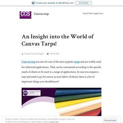An Insight into the World of Canvas Tarps! – Canvas tarp