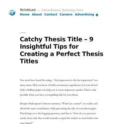 Catchy Thesis Title - 9 Insightful Tips for Creating a Perfect Thesis Titles
