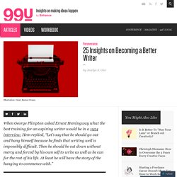 25 Insights on Becoming a Better Writer :: Tips :: The 99 Percent