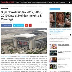 Super Bowl Sunday 2017, 2018, 2019 Date at Holiday Insights & Coverage – Super Bowl Commercials 2017