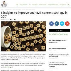 5 insights to improve your B2B content strategy to engage in 2017
