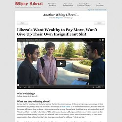 Liberals Want Wealthy to Pay More, Won't Give Up Their Own Insignificant Shit « WhinyLiberal.com