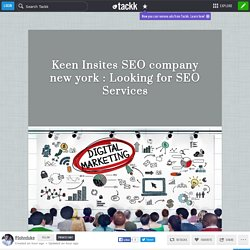 Keen Insites SEO company new york : Looking for SEO Services