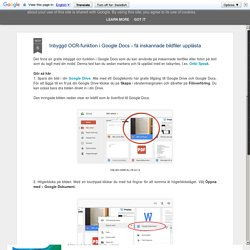 Inbyggd OCR-funktion i Google Docs - få inskannade bildfiler upplästa