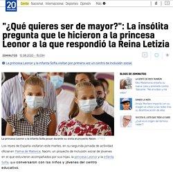 """""""¿Qué quieres ser de mayor?"""": La insólita pregunta que le hicieron a la princesa Leonor a la que respondió la Reina Letizia"""