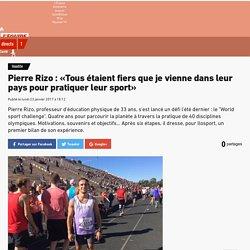 Insolite - Pierre Rizo : «Tous étaient fiers que je vienne dans leur pays pour pratiquer leur sport»