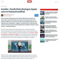 Insolite : South Park dézingue Apple avec le HumanCentiPad