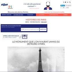 Le monument que l'on n'aurait jamais du détruire à Paris