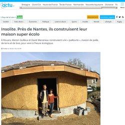 Insolite. Près de Nantes, ils construisent leur maison super écolo
