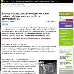 Balades insolites dans les coulisses du métro parisien: stations fantômes, poste de commandement...