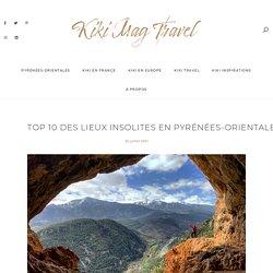 Lieux insolites en Pyrénées-Orientales, mon top 10 - Blog Kikimag Travel