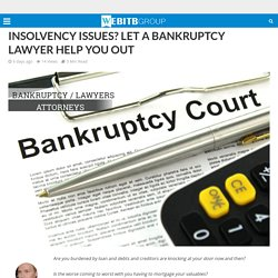 A Bankrupty Lawyer Help You Out From Insolvency Issues