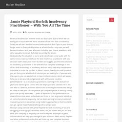 Jamie Playford Norfolk Insolvency Practitioner – With You All The Time – Market Headline