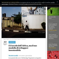 È il secolo dell'Africa, ma il suo modello di sviluppo è insostenibile - Nicolò Cavalli