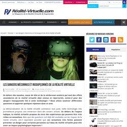 Les dangers méconnus et insoupçonnés de la réalité virtuelle
