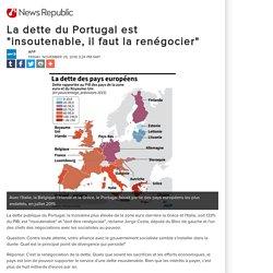 """La dette du Portugal est """"insoutenable, il faut la renégocier"""""""