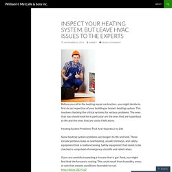 Inspect Your Heating System, but Leave HVAC Issues to the Experts