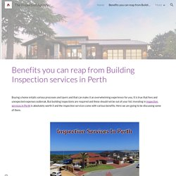Benefits you can reap from Building Inspection services in Perth