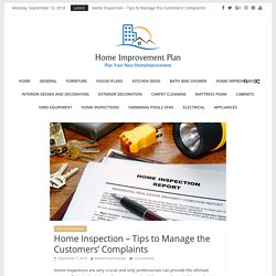 Home Inspection – Tips to Manage the Customers' Complaints – Home Improvement Plan