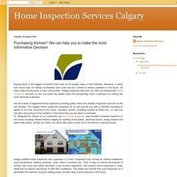 Home Inspection Services Calgary: Purchasing Homes? We can help you to make the most Informative Decision