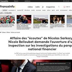 """Affaire des """"écoutes"""" de Nicolas Sarkozy : Nicole Belloubet demande l'ouverture d'une inspection sur les investigations du parquet national financier"""