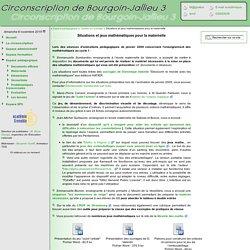 Inspection de Bourgoin Jallieu 3 [Situations et jeux mathématiques pour la maternelle] :..