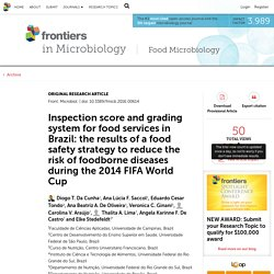 FRONT. MICROBIOL. 13/04/16 Inspection score and grading system for food services in Brazil: the results of a food safety strategy to reduce the risk of foodborne diseases during the 2014 FIFA World Cup