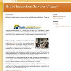 Home Inspection Services Calgary: Before you buy your dream house get it Inspected by the Experts