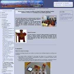 Inspection de Grenoble 2 [Technologie et langage travaillés en projet à l'aide des tablettes tactiles Intérêts du recours au numérique et à la réalité augmentée] :..