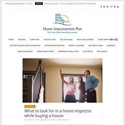 What to look for in a home inspector while buying a house – Home Improvement Plan