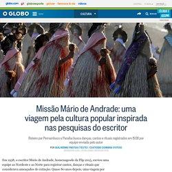 Missão Mário de Andrade: uma viagem pela cultura popular inspirada nas pesquisas do escritor
