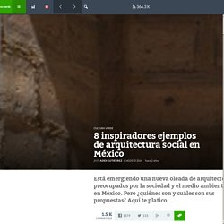 8 inspiradores ejemplos de arquitectura social en México