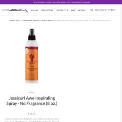Jessicurl Awe Inspiraling Spray - No Fragrance (8 oz.) - NaturallyCurly