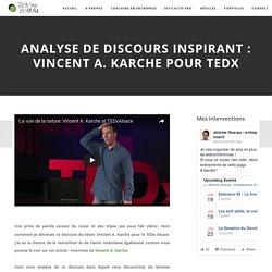 Analyse de discours inspirant : Vincent A. Karche pour TEDx - Coaching et accompagnement soft skills
