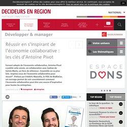 Réussir en s'inspirant de l'économie collaborative : les clés d'Antoine Pivot