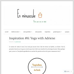 Inspiration #6: Yoga with Adriene – En minuscule