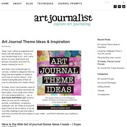 Art Journal Theme Ideas & Inspiration « Artjournalist