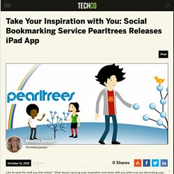 Take Your Inspiration with You: Social Bookmarking Service Pearltrees Releases iPad App