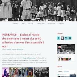 INSPIRATION – Explorez l'histoire afro-américaine à travers plus de 80 collections d'œuvres d'arts accessible à tous ! – Oh Shit !