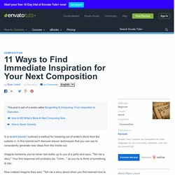 11 Ways to Find Immediate Inspiration for Your Next Composition - Envato Tuts+ Music & Audio Tutorial