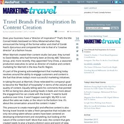 Travel Brands Find Inspiration In Content Creation 12/07/2015