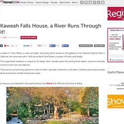 Kaweah Falls House, a River Runs Through it!