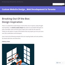 Breaking Out Of the Box: Design Inspiration – Custom Website Design , Web Development in Toronto