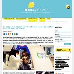 La coupe minute, la nouvelle offre des salons de coiffure dans les lieux de transit - Idées locales - Source officielle d'inspiration des entreprises