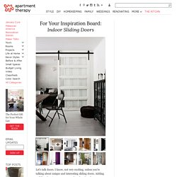 For Your Inspiration Board: Indoor Sliding Doors