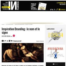 Inspiration Branding : le nom et le signe