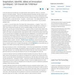 Inspiration, identité, idées et innovation (juridique) : Un travail de l'intérieur - CBA Future of Law