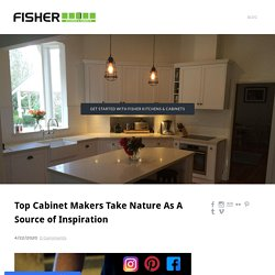 Top Cabinet Makers Take Nature As A Source of Inspiration