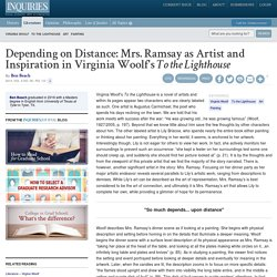 "Depending on Distance: Mrs. Ramsay as Artist and Inspiration in Virginia Woolf's ""To the Lighthouse"" - Inquiries Journal"