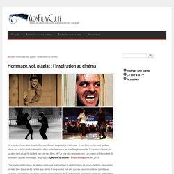 Hommage, vol, plagiat : l'inspiration au cinéma